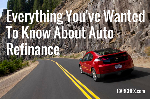 Everything You Ve Wanted To Know About Auto Refinance