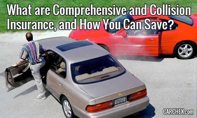 What Are Comprehensive And Collision Insurance, And How You Can Save?
