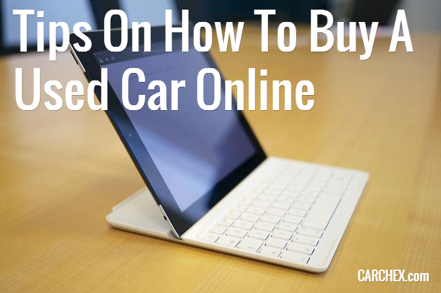 Tips On How To Buy A Used Car Online
