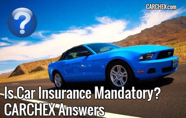 Is Car Insurance Mandatory? CARCHEX Answers