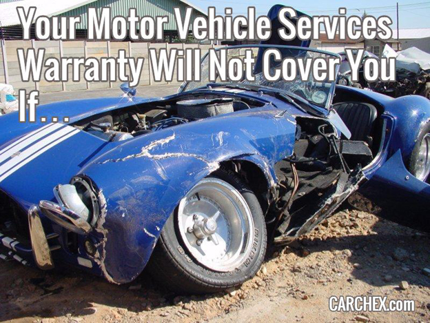Your Motor Vehicle Services Warranty Will Not Cover You If...