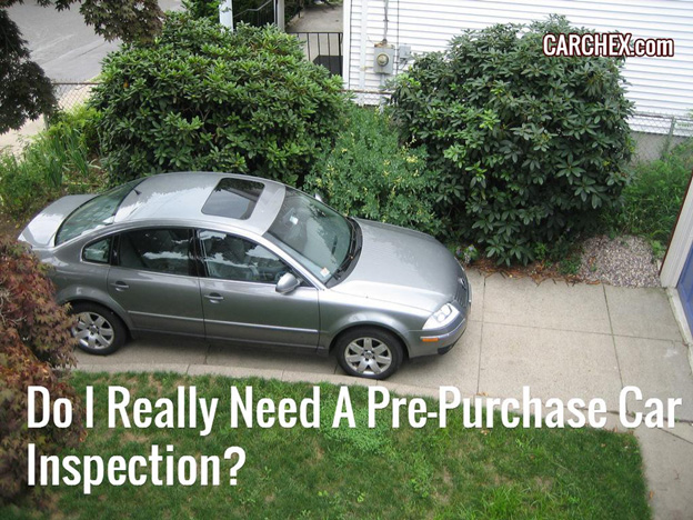 Do I Really Need A Pre-Purchase Car Inspection?