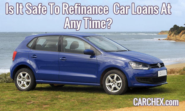 Is It Safe To Refinance Car Loans At Any Time?