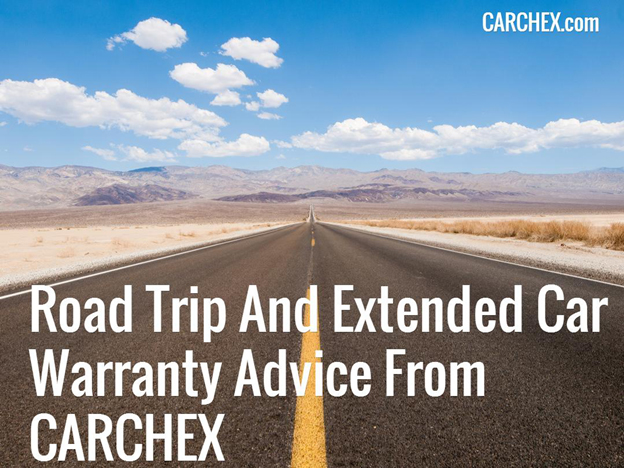 Road Trip Tips And Extended Car Warranty Advice From CARCHEX