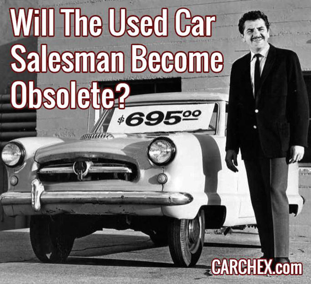 Will The Used Car Salesman Become Obsolete