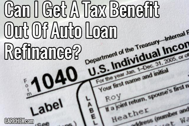 Can I Get A Tax Benefit Out Of Auto Loan Refinance?