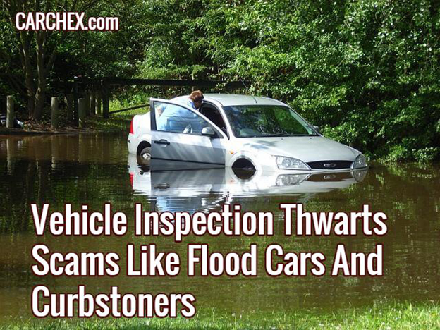 Vehicle Inspection Thwarts Scams Like Flood Cars And Curbstoners