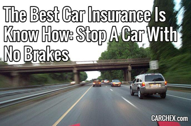 The Best Car Insurance Is Know How: Stop A Car With No Brakes