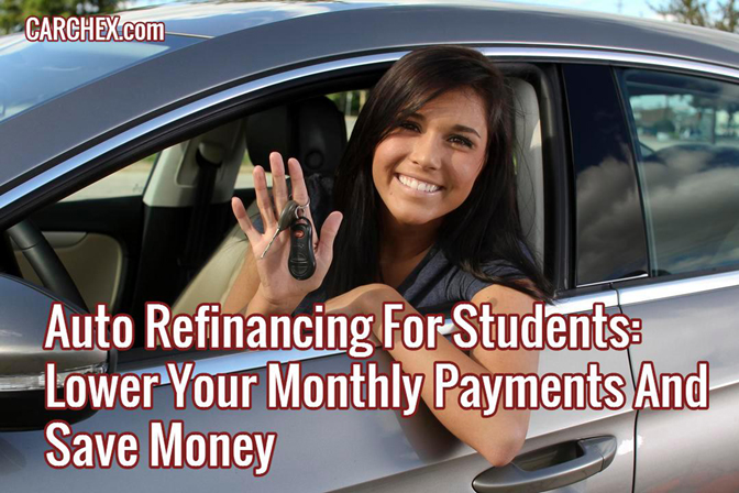 Auto Refinancing For Students: Lower Your Monthly Payments And Save Money