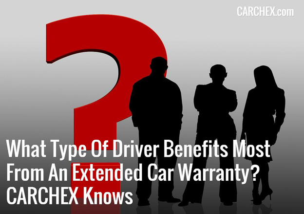 What Type Of Driver Benefits Most From An Extended Car Warranty? CARCHEX Knows