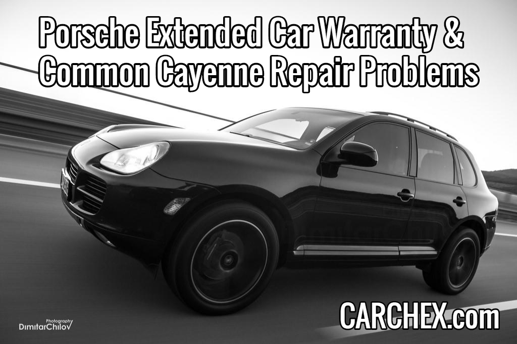Porsche Extended Car Warranty and Common Cayenne Repair Problems