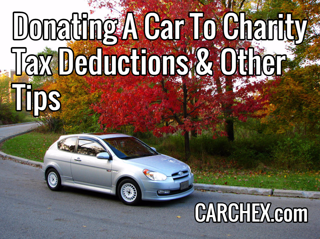 Donating A Car To Charity Tax Deductions and Other Tips