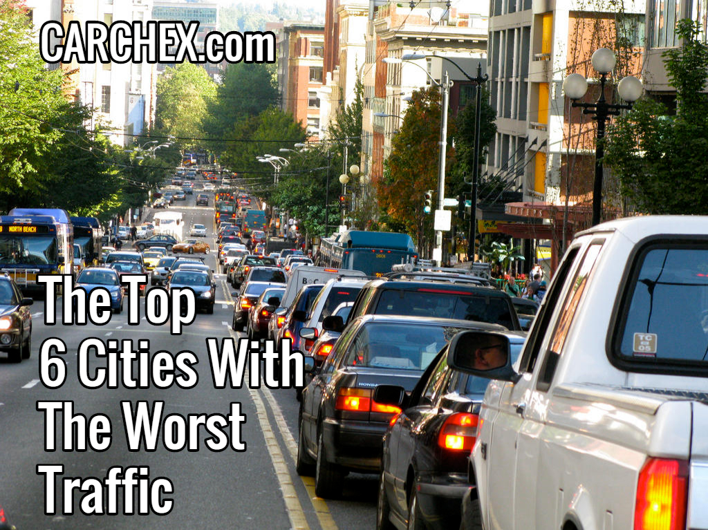 the top 6 cities with the worst traffic. Black Bedroom Furniture Sets. Home Design Ideas