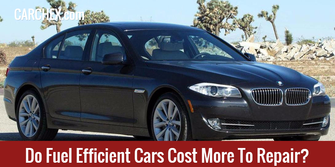 Do Fuel Efficient Cars Cost More To Repair?