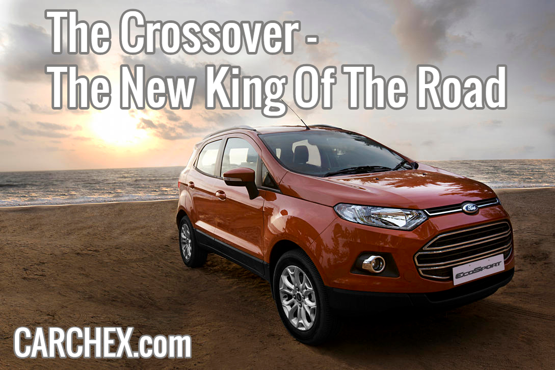 The Crossover The New King Of The Road