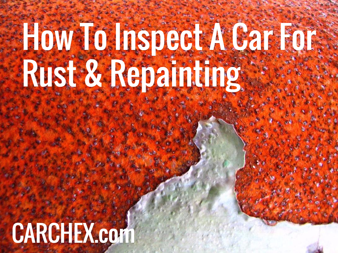 How To Inspect A Car For Rust & Repainting