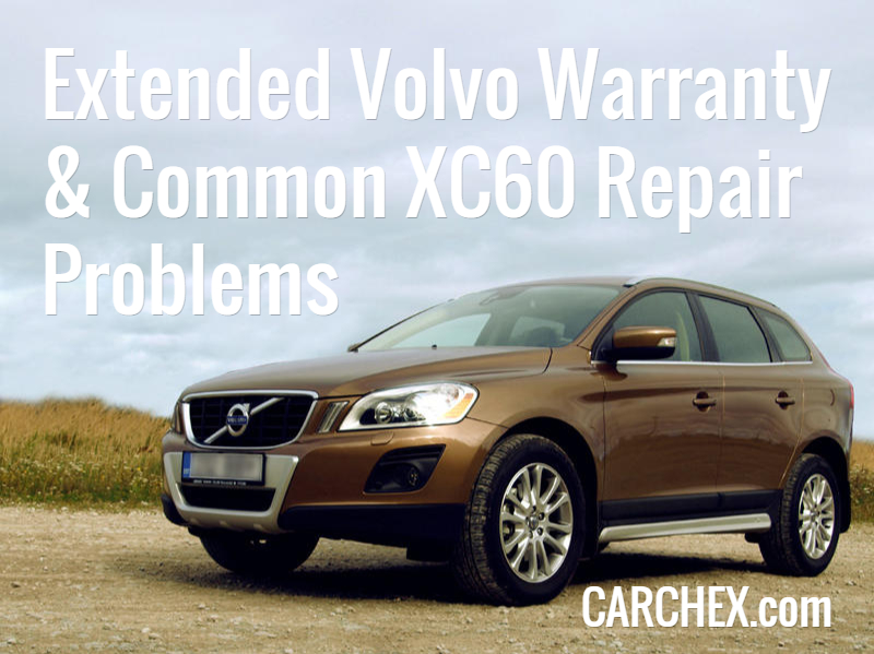 extended volvo warranty common xc60 repair problems. Black Bedroom Furniture Sets. Home Design Ideas