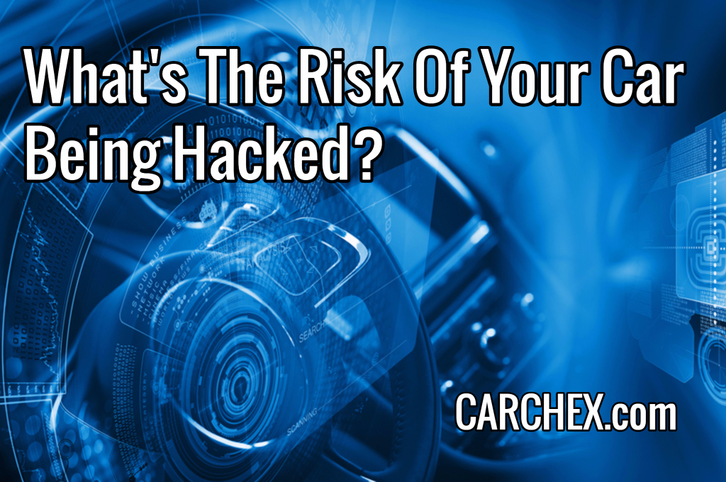 What's The Risk Of Your Car Being Hacked