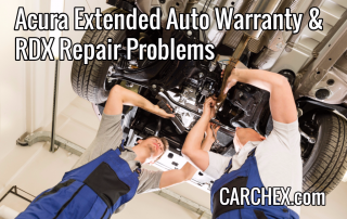 Acura Extended Auto Warranty and RDX Repair Problems