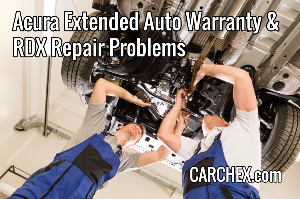 Acura Extended Auto Warranty Rdx Repair Problems